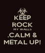 KEEP ROCK MY WALLS .CALM & METAL UP! - Personalised Poster A4 size