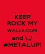 KEEP ROCK MY WALLS.COM and \,,/ #METALUP! - Personalised Poster A4 size
