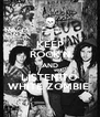 KEEP ROCK'N AND LISTEN TO WHITE ZOMBIE  - Personalised Poster A4 size