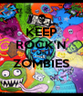 KEEP ROCK'N ON ZOMBIES  - Personalised Poster A4 size