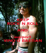 KEEP ROCK N ROLL AND support VINO G BASTIAN - Personalised Poster A4 size