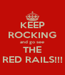 KEEP ROCKING and go see THE RED RAILS!!! - Personalised Poster A4 size