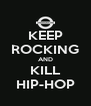KEEP ROCKING AND KILL HIP-HOP - Personalised Poster A4 size
