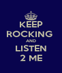 KEEP ROCKING  AND LISTEN 2 ME - Personalised Poster A4 size