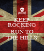 KEEP ROCKING AND RUN TO THE HILLS - Personalised Poster A4 size