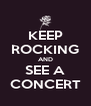 KEEP ROCKING AND SEE A CONCERT - Personalised Poster A4 size