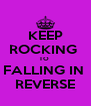 KEEP ROCKING  TO  FALLING IN  REVERSE - Personalised Poster A4 size
