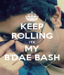 KEEP ROLLING ITX MY B'DAE BASH - Personalised Poster A4 size