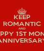 KEEP ROMANTIC AND HAPPY 1ST MONTH ANNIVERSARY - Personalised Poster A4 size