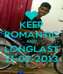 KEEP ROMANTIC AND LONGLAST 21-02-2013 - Personalised Poster A4 size