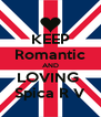 KEEP Romantic AND LOVING  Spica R V - Personalised Poster A4 size