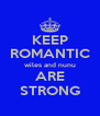 KEEP ROMANTIC wiles and nunu ARE STRONG - Personalised Poster A4 size