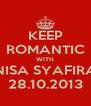 KEEP ROMANTIC WITH NISA SYAFIRA 28.10.2013 - Personalised Poster A4 size