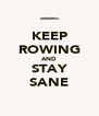 KEEP ROWING AND STAY SANE - Personalised Poster A4 size
