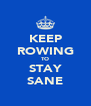 KEEP ROWING TO STAY SANE - Personalised Poster A4 size