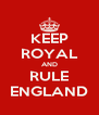 KEEP ROYAL AND RULE ENGLAND - Personalised Poster A4 size
