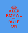 KEEP ROYAL AND RULE ON - Personalised Poster A4 size