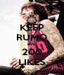 KEEP RUMO aos  200 LIKES - Personalised Poster A4 size