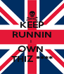 KEEP RUNNIN I  OWN  THIZ **** - Personalised Poster A4 size