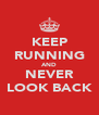 KEEP RUNNING AND NEVER LOOK BACK - Personalised Poster A4 size