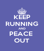 KEEP RUNNING AND PEACE  OUT - Personalised Poster A4 size
