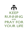 KEEP RUNNING AND PRAY FOR YOUR LIFE - Personalised Poster A4 size