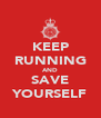 KEEP RUNNING AND SAVE YOURSELF - Personalised Poster A4 size