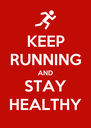 KEEP RUNNING AND STAY HEALTHY - Personalised Poster A4 size