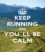KEEP RUNNING AND YOU´LL BE CALM - Personalised Poster A4 size
