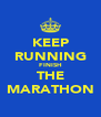 KEEP RUNNING FINISH THE MARATHON - Personalised Poster A4 size