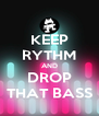 KEEP RYTHM AND DROP THAT BASS - Personalised Poster A4 size