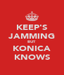 KEEP'S JAMMING BUT KONICA KNOWS - Personalised Poster A4 size