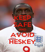 KEEP SAFE AND AVOID HESKEY - Personalised Poster A4 size