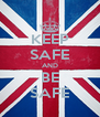 KEEP SAFE AND BE SAFE - Personalised Poster A4 size