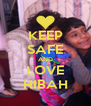 KEEP SAFE AND LOVE HIBAH - Personalised Poster A4 size