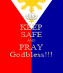 KEEP SAFE AND PRAY Godbless!!! - Personalised Poster A4 size
