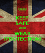 KEEP SAFE AND WEAR !PROTECTION! - Personalised Poster A4 size