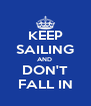 KEEP SAILING AND  DON'T FALL IN - Personalised Poster A4 size