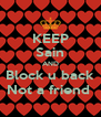 KEEP Sain AND Block u back Not a friend  - Personalised Poster A4 size