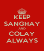 KEEP SANGHAY AND COLAY ALWAYS - Personalised Poster A4 size
