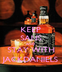 KEEP SANS AND STAY WITH JACKDANIELS - Personalised Poster A4 size