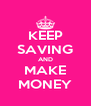 KEEP SAVING AND MAKE MONEY - Personalised Poster A4 size