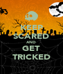 KEEP SCARED AND GET TRICKED - Personalised Poster A4 size
