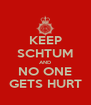 KEEP SCHTUM AND NO ONE GETS HURT - Personalised Poster A4 size