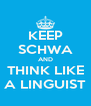 KEEP SCHWA AND THINK LIKE A LINGUIST - Personalised Poster A4 size