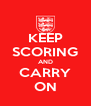KEEP SCORING AND CARRY ON - Personalised Poster A4 size