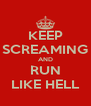 KEEP SCREAMING AND RUN LIKE HELL - Personalised Poster A4 size