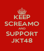 KEEP SCREAMO AND SUPPORT JKT48 - Personalised Poster A4 size