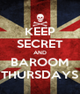 KEEP SECRET AND BAROOM THURSDAYS - Personalised Poster A4 size