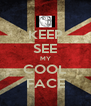 KEEP SEE MY COOL FACE - Personalised Poster A4 size